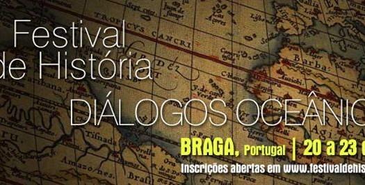 Festival de História em Braga fomenta Diálogos Oceânicos