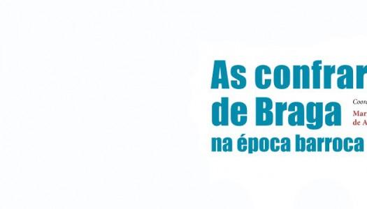 Docente da Universidade do Minho lança livro sobre Confrarias de Braga na época barroca