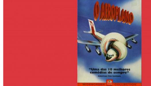 #ARQUIVO | O aeroplano: uma comédia a 10 mil pés de altitude