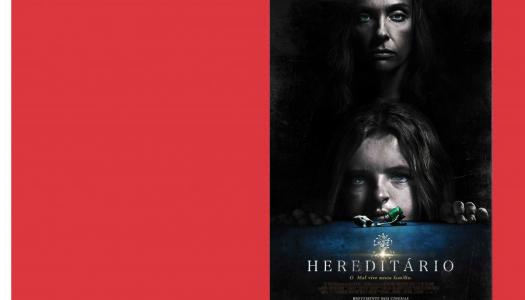 Hereditário: uma herança assustadora