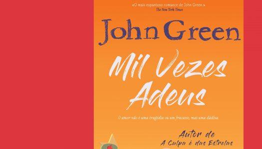 Mil Vezes Adeus a John Green?