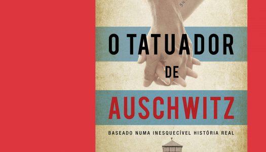 O Tatuador de Auschwitz: um amor tatuado na história