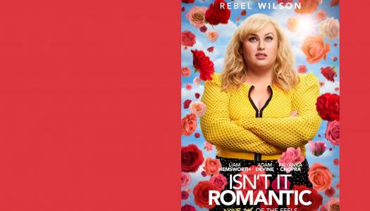 Isn't It Romantic: uma comédia sobre comédias românticas