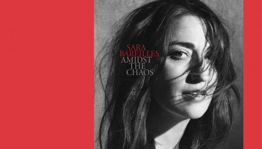 Amidst The Chaos: o reerguer das cinzas de Sara Bareilles