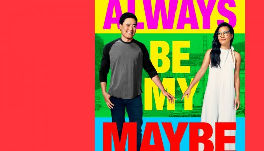 Always Be My Maybe: mais uma comédia romântica?