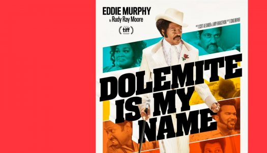 Dolemite Is My Name: a luta pelo sucesso