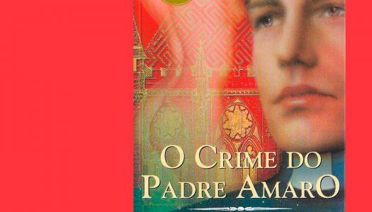 #Arquivo | O Crime do Padre Amaro: 1875, religião e hipocrisia