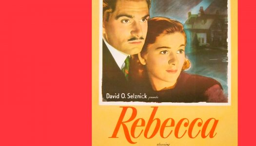 #Arquivo | Rebecca, a Mulher Inesquecível: Rebecca, Rebecca
