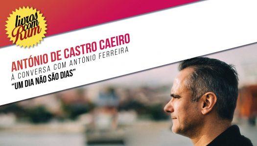 Livros com RUM conta com a presença de António de Castro Caeiro