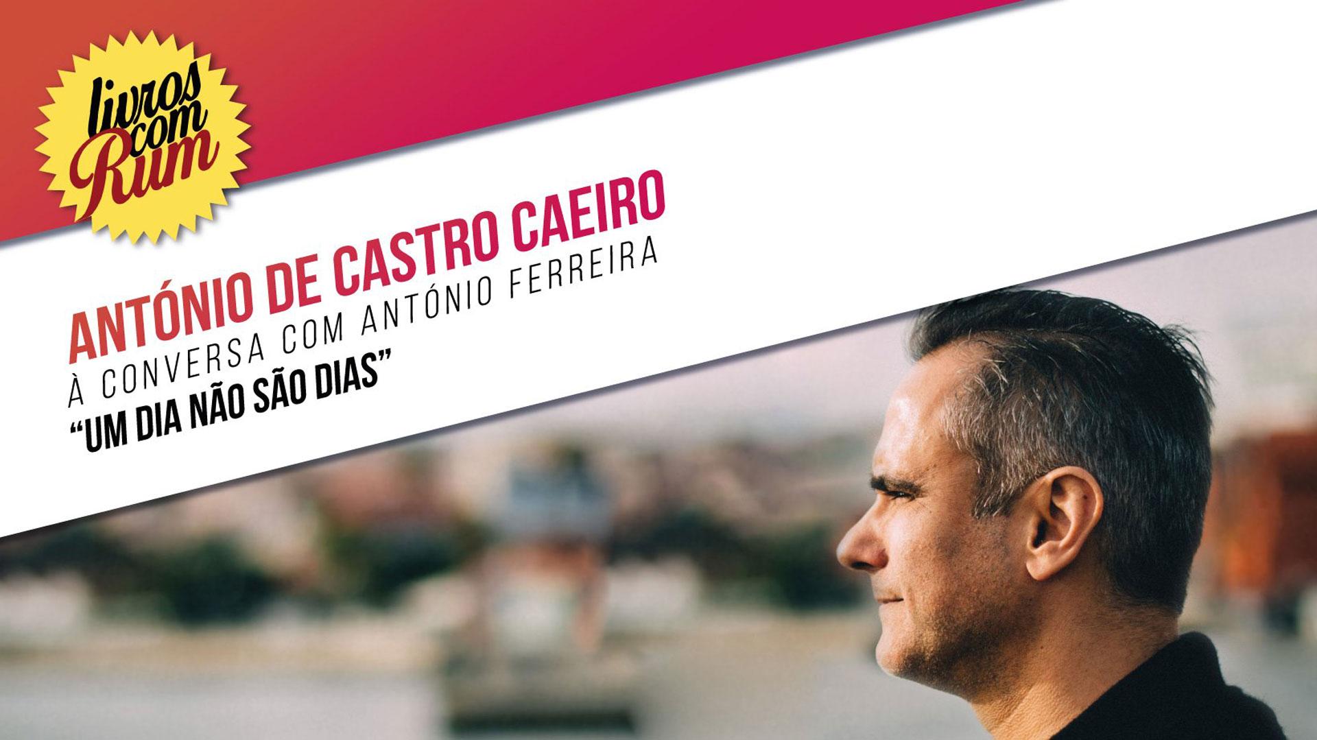 Livros com RUM conta com a presença de António de Castro Caeiro - ComUM