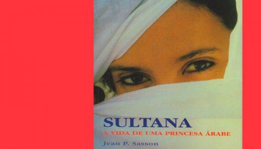 #Arquivo | Sultana – A Vida de uma Princesa Árabe