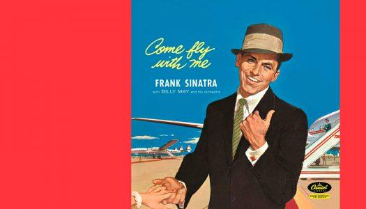 #Arquivo| Come Fly with Me: uma ode às viagens e ao jazz