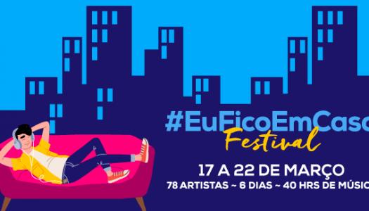Festival Eu Fico Em Casa: o novo palco dos artistas nacionais é a internet