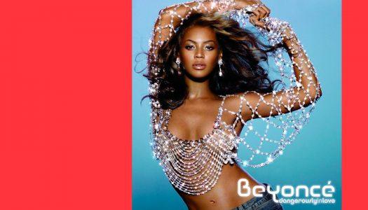 #Arquivo | Dangerously In Love: o início do legado de Beyoncé