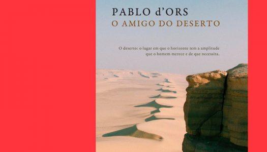 """O Amigo do Deserto: """"quem não conhece o deserto não sabe o que é o silêncio"""""""