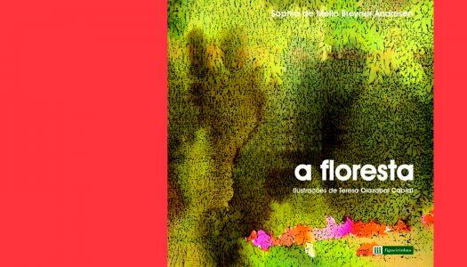 #Arquivo | A Floresta: um universo fora da escrita