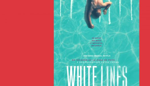 White Lines: sexo, drogas e Nuno Lopes