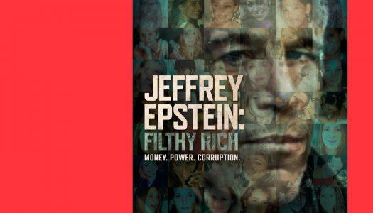 Jeffrey Epstein: Filthy Rich – perigosamente rico