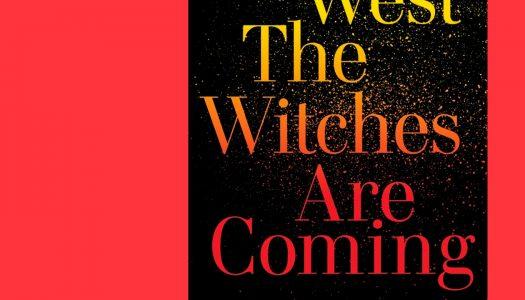 The Witches are Coming: as bruxas vieram e é para ficar