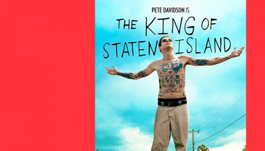 O Rei de Staten Island: é para rir com respeito