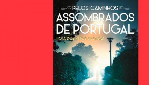 Pelos Caminhos Assombrados de Portugal: histórias de arrepiar e encantar