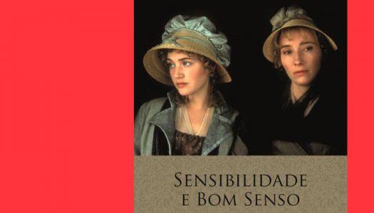 #Arquivo | Sensibilidade e Bom Senso: uma paródia sobre a sensibilidade exagerada de outros tempos