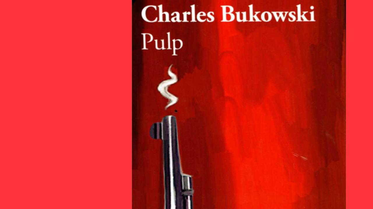 #Arquivo   Pulp: a morte escrita por Bukowski