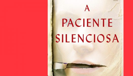 A paciente silenciosa: uma obra insólita onde a protagonista não fala