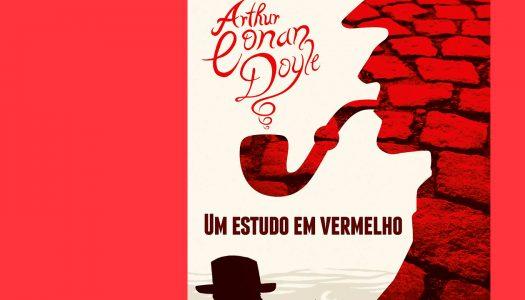 #Arquivo | Um Estudo em Vermelho: o nascimento de Sherlock Holmes