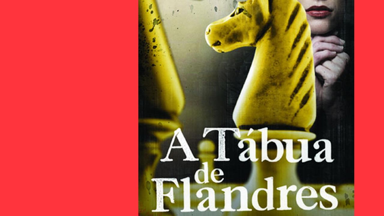 #Arquivo   A Tábua de Flandres: xeque-mate