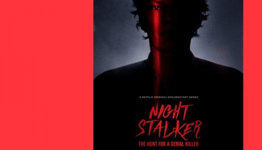 Night Stalker: Caça a um Assassino em Série: um terror mais do que (des)conhecido