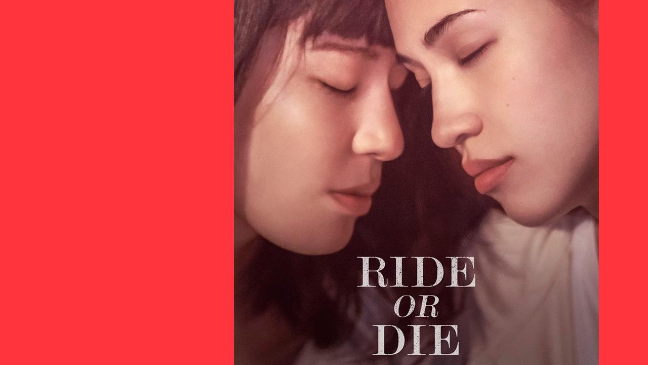Ride or Die: uma viagem para longe do tabu