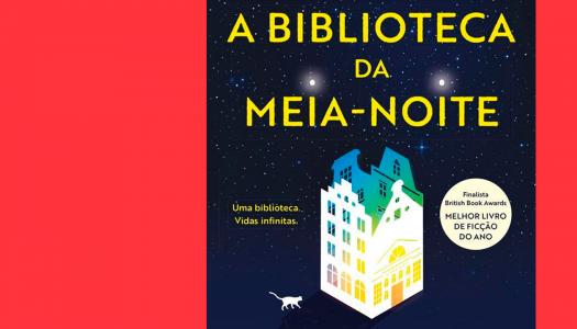 A Biblioteca da Meia-Noite: a infinita possibilidade de vidas paralelas