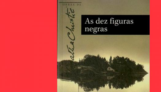 #Arquivo | As Dez Figuras Negras: quando o leitor é o detetive