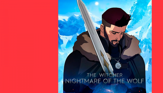 The Witcher – Nightmare of The Wolf: difícil de opinar