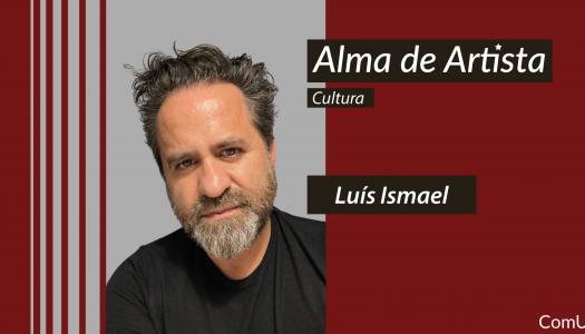 """Luís Ismael: """"quando eu morrer, não morre o Luís, mas sim o Tone"""""""